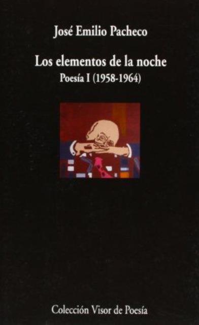 LOS ELEMENTOS DE LA NOCHE POESIA I (1958 - 1964)