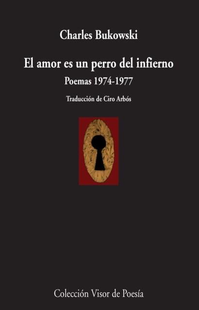 EL AMOR ES UN PERRO DEL INFIERNO . POEMAS 1974 - 1977