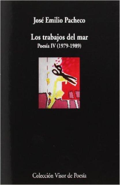 LOS TRABAJOS DEL MAR . POESIA IV (1979 - 1989 )
