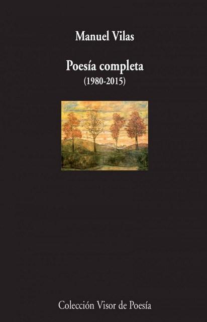 POESIA COMPLETA ( 1980-2015 ) . MANUEL VILAS