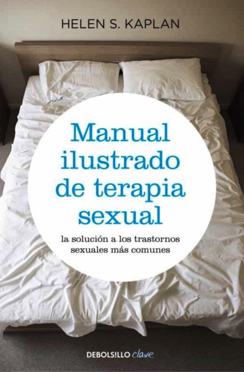 TERAPIA SEXUAL : LA SOLUCION A LOS TRASTORNOS SEXUALES MAS COMUNES