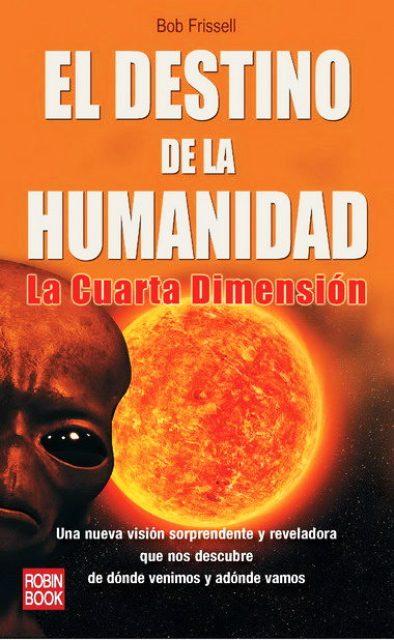 DESTINO DE LA HUMANIDAD . LA CUARTA DIMENSION