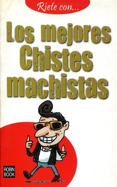 LOS MEJORES CHISTES MACHISTAS