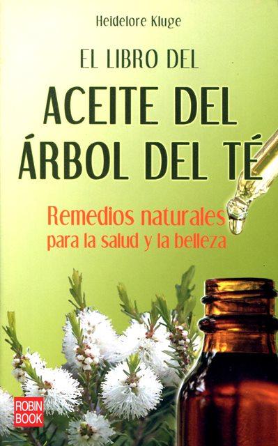 EL LIBRO DEL ACEITE DEL ARBOL DEL TE . REMEDIOS NATURALES PARA LA SALUD Y LA BELLEZA