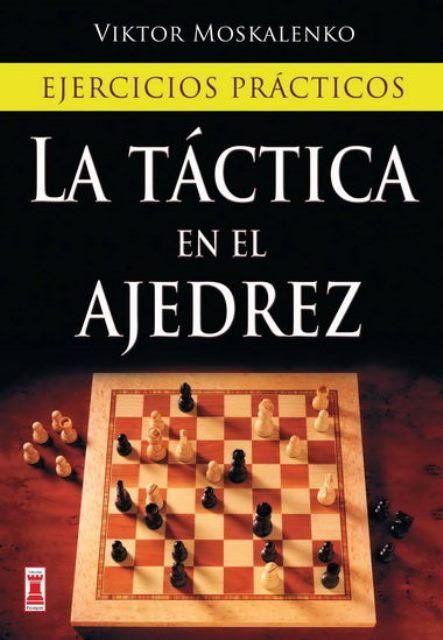 LA TACTICA EN EL AJEDREZ . EJERCICIOS PRACTICOS