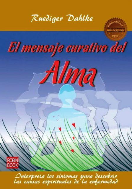 EL ALMA ,MENSAJE CURATIVO DEL