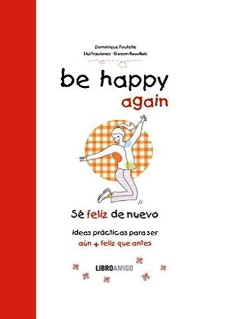 BE HAPPY AGAIN (SE FELIZ DE NUEVO)