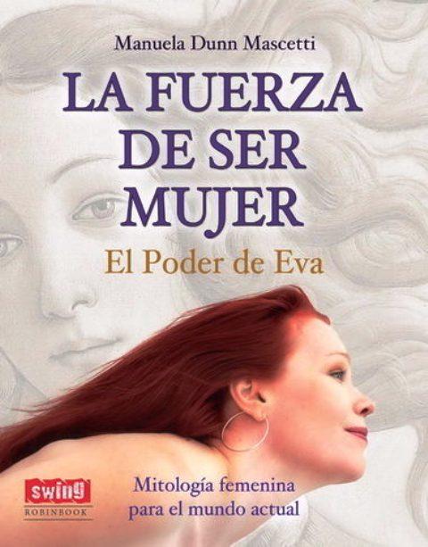 FUERZA DE SER MUJER . EL PODER DE EVA