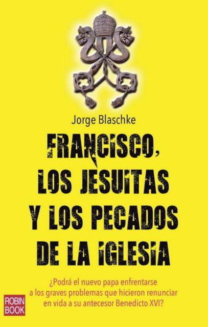 FRANCISCO - LOS JESUITAS Y LOS PECADOS DE LA IGLESIA