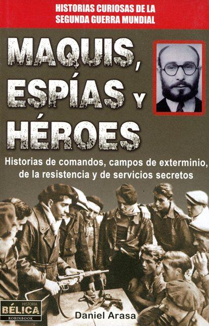 MAQUIS , ESPIAS Y HEROES