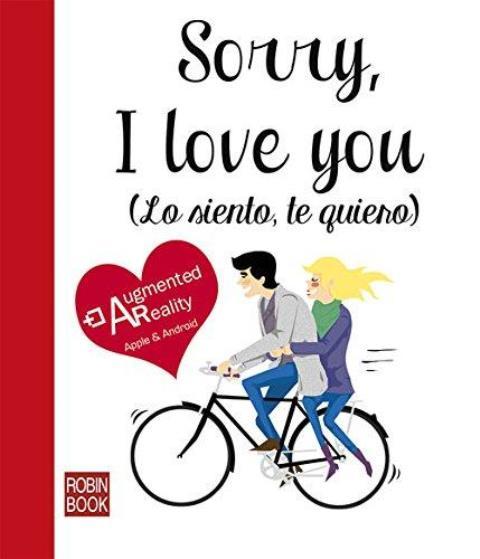 SORRY , I LOVE YOU (LO SIENTO , TE QUIERO) C/REALIDAD AUMENTADA