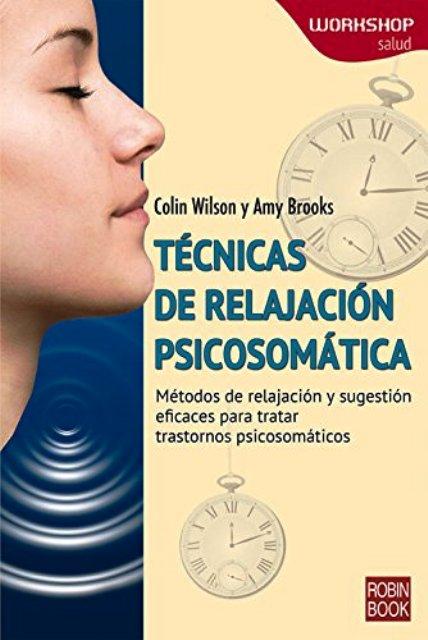TECNICAS DE RELAJACION PSICOSOMATICA . WORKSHOP