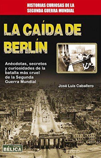 LA CAIDA DE BERLIN