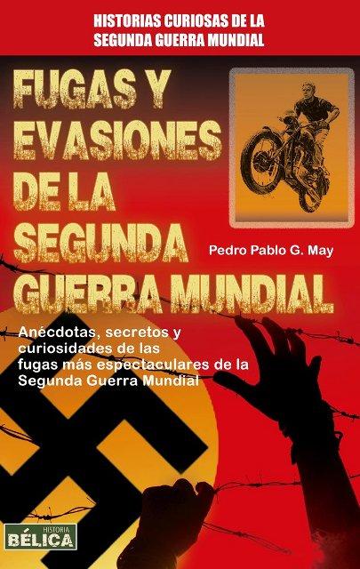 FUGAS Y EVASIONES DE LA SEGUNDA GUERRA MUNDIAL