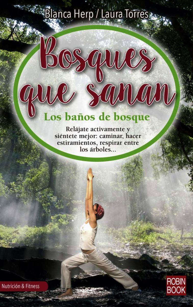 BOSQUES QUE SANAN . LOS BAÑOS DE BOSQUE