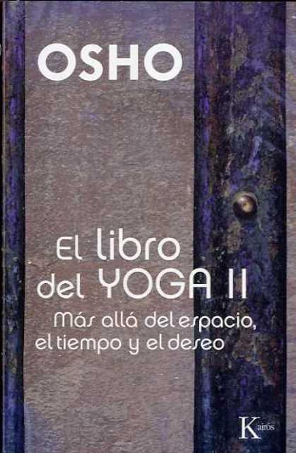 EL LIBRO DEL YOGA II . MAS ALLA DEL ESPACIO - EL TIEMPO Y EL DESEO