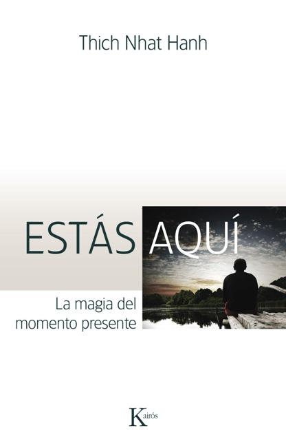 ESTAS AQUI . LA MAGIA DEL MOMENTO PRESENTE (ED.ARG.)