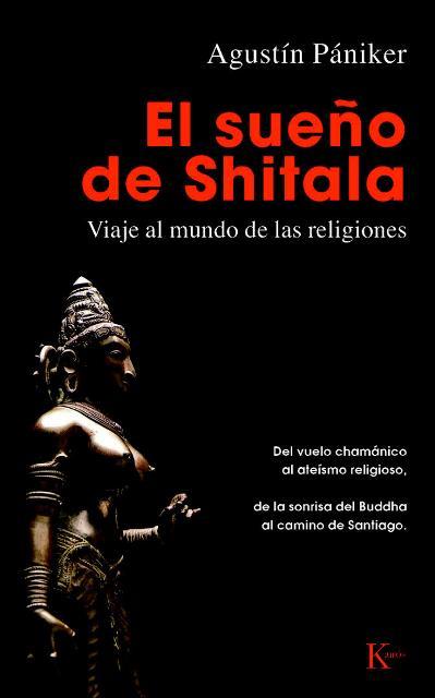 EL SUEÑO DE SHITALA . VIAJE AL MUNDO DE LAS RELIGIONES