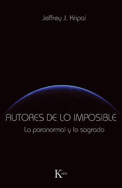 AUTORES DE LO IMPOSIBLE . LO PARANORMAL Y LO SAGRADO