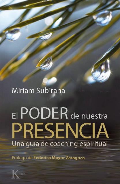 EL PODER DE NUESTRA PRESENCIA . UNA GUIA COACHING ESPIRITUAL