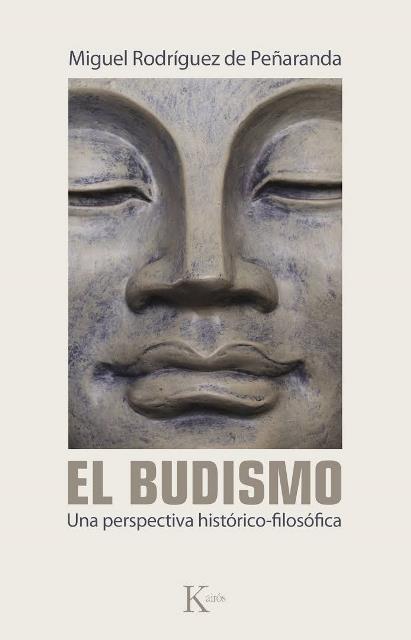 EL BUDISMO . UNA PERSPECTIVA HISTORICO - FILOSOFICA