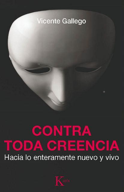 CONTRA TODA CREENCIA . HACIA LO ETERNAMENTE NUEVO Y VIVO