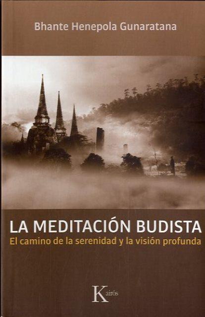 LA MEDITACION BUDISTA . EL CAMINO DE LA SERENIDAD Y LA VISION PROFUNDA