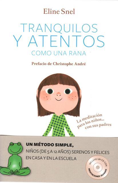TRANQUILOS Y ATENTOS COMO UNA RANA (C/CD) (ED.ARG.)