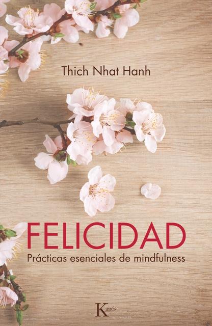 FELICIDAD . PRACTICAS ESENCIALES DE MINDFULNESS (ED.ARG.)