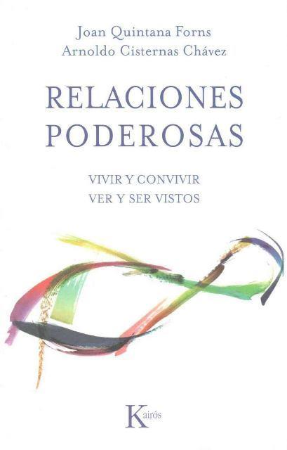 RELACIONES PODEROSAS . VIVIR Y CONVIVIR - VER Y SER VISTOS