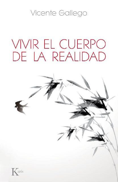 VIVIR EL CUERPO DE LA REALIDAD