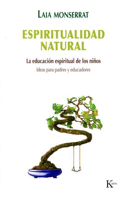 ESPIRITUAL NATURAL - LA EDUCACION ESPIRITUAL DE LOS NIÑOS