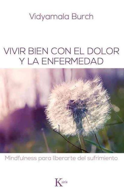 VIVIR BIEN CON EL DOLOR Y LA ENFERMEDAD