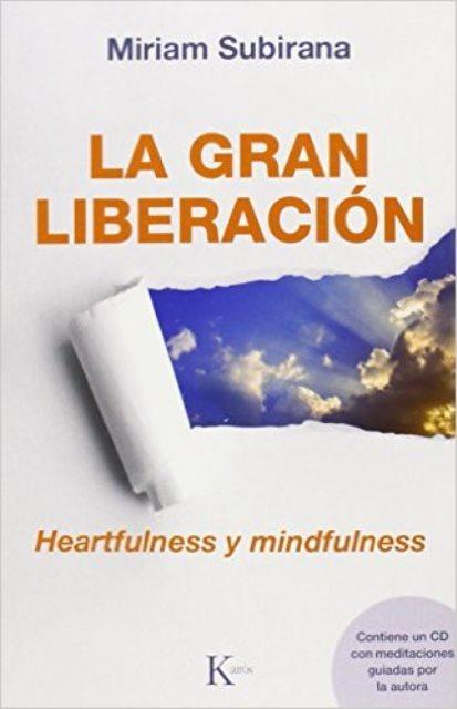 LA GRAN LIBERACION C/CD - HEARTFULNESS Y MINDFULNESS