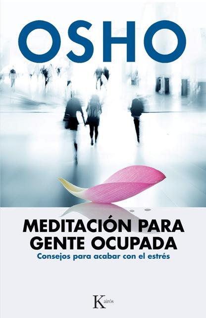 MEDITACION (ED.ARG.) PARA GENTE OCUPADA . CONSEJOS PARA ACABAR CON EL ESTRES