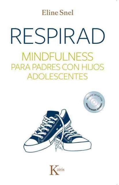 RESPIRAD . MINDFULNESS PARA PADRES CON HIJOS ADOLESCENTES (ED.ARG)