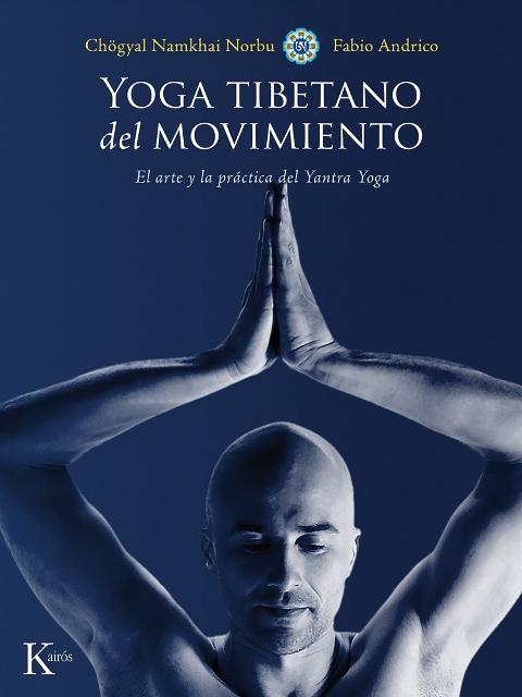 YOGA TIBETANO DEL MOVIMIENTO . EL ARTE Y LA PRACTICA DEL YANTRA YOGA (ED.ARG.)
