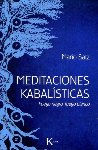 MEDITACIONES KABALISTICAS . FUEGO NEGRO , FUEGO BLANCO