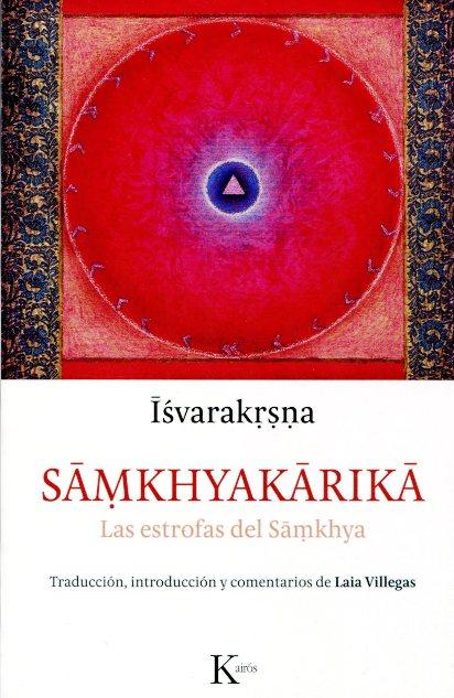 SAMKHYAKARIKA . LAS ESTROFAS DEL SAMKHYA