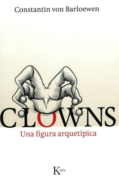 CLOWNS . UNA FIGURA ARQUETIPICA