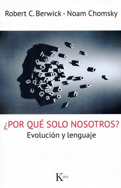 POR QUE SOLO NOSOTROS ? . EVOLUCION Y LENGUAJE