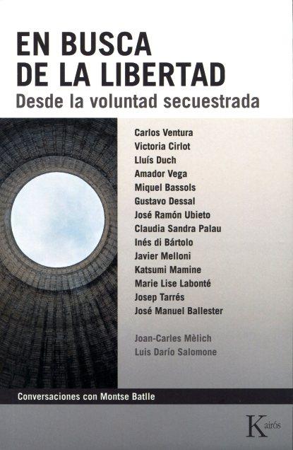 EN BUSCA DE LA LIBERTAD . DESDE LA VOLUNTAD SECUESTRADA