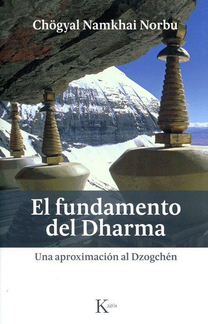 EL FUNDAMENTO DEL DHARMA . UNA APROXIMACION AL DZOGCHEN