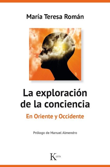 LA EXPLORACION DE LA CONCIENCIA . EN ORIENTE Y OCCIDENTE