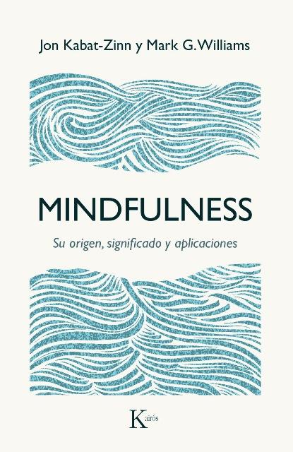 MINDFULNESS . SU ORIGEN , SIGNIFICADO Y APLICACIONES