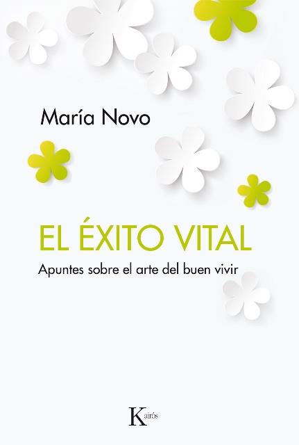 EL EXITO VITAL . APUNTES SOBRE EL ARTE DEL BUEN VIVIR