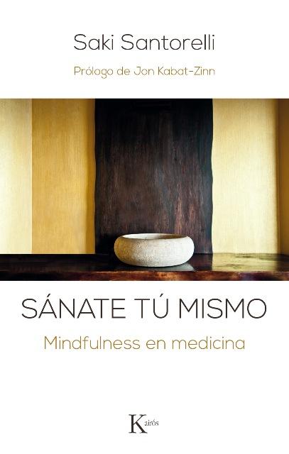 SANATE TU MISMO . MINDFULNESS EN MEDICINA