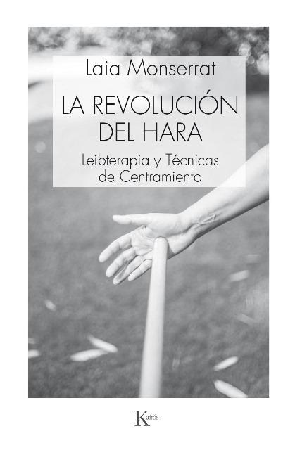LA REVOLUCION DEL HARA . LEIBTERAPIA Y TECNICAS DE CENTRAMIENTO