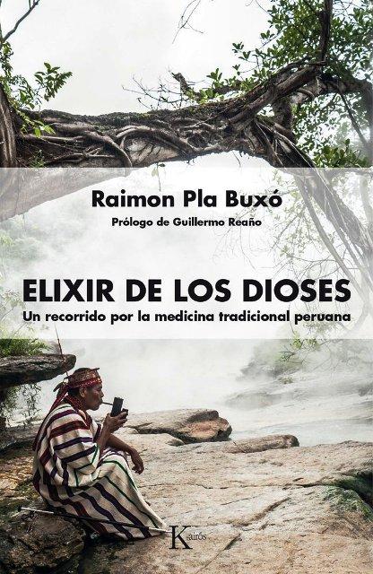ELIXIR DE LOS DIOSES . UN RECORRIDO POR LA MEDICINA TRADICIONAL PERUANA