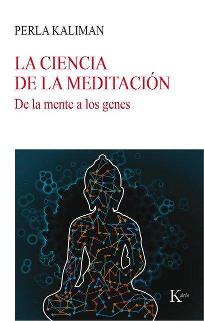 LA CIENCIA DE LA MEDITACION - DE LA MENTE A LOS GENES